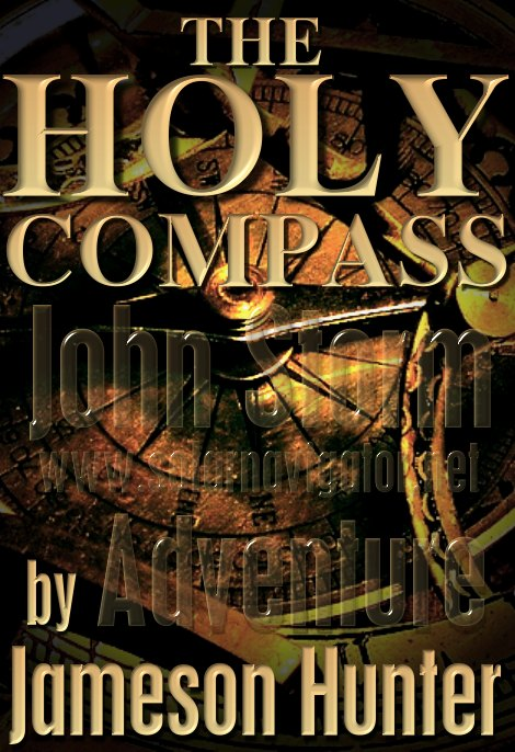 The Holy Compass, a biblical epic of an adventure story by Jameson Hunter