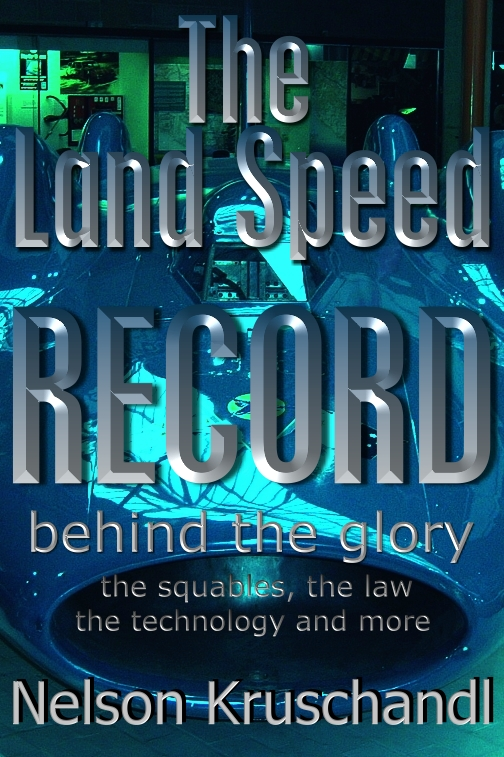 The Land Speed Record, Behind The Glory, book, by Nelson Kruschandl